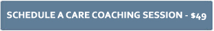 Schedule a Care Coaching Session - $49